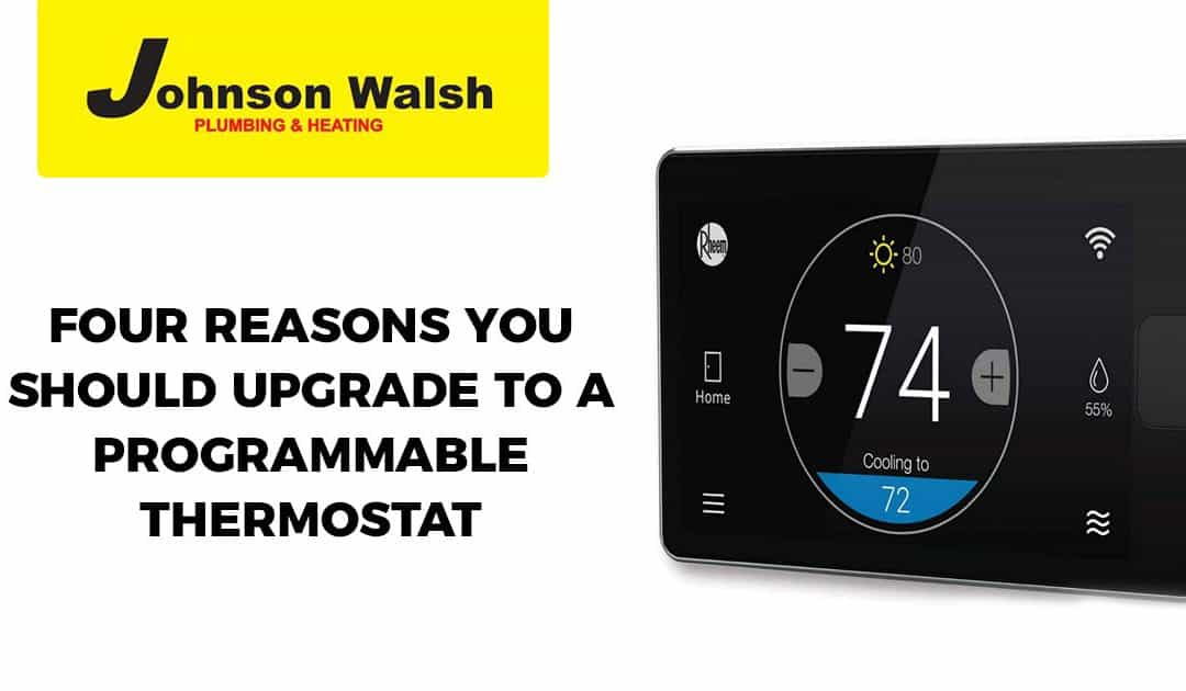Four Reasons You Should Upgrade to a Programmable Thermostat